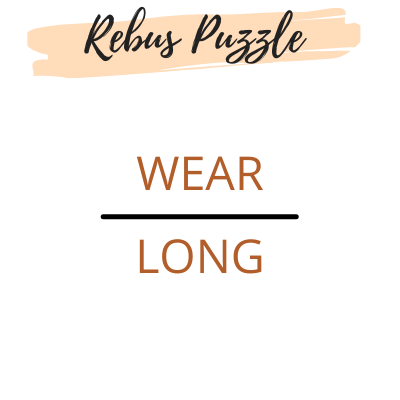 Wear/Long – Rebus Riddle with Answer
