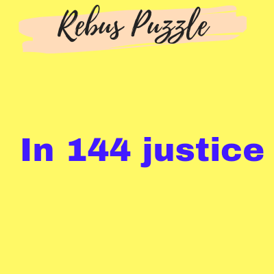 Jus 144 tice | Answer for Brain Teaser